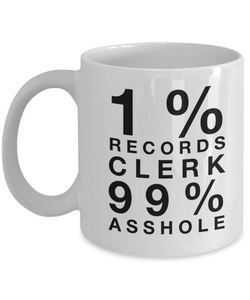 1% Records Clerk 99% Asshole, 11oz Coffee Mug Gag Gift for Coworker Boss Retirement or Birthday - Ribbon Canyon