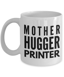Mother Hugger Printer, 11oz Coffee Mug Gag Gift for Coworker Boss Retirement or Birthday - Ribbon Canyon
