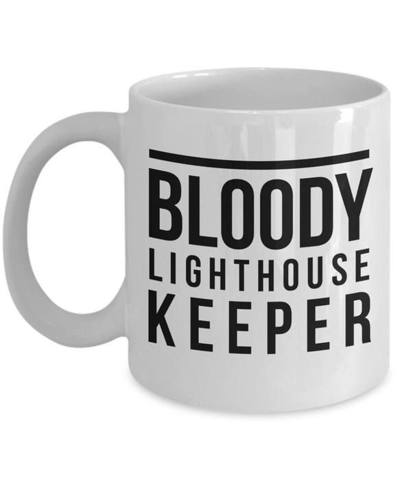 Bloody Lighthouse Keeper, 11oz Coffee Mug  Dad Mom Inspired Gift - Ribbon Canyon