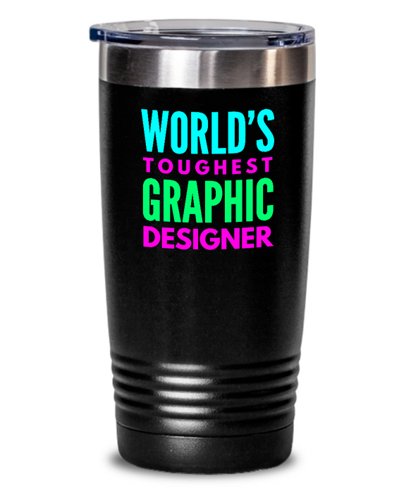 World's Toughest Graphic Designer Inspiration Quote 20oz. Stainless Tumblers - Ribbon Canyon