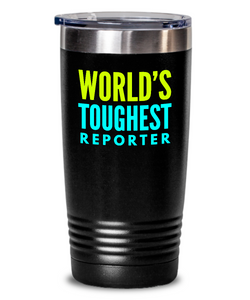 World's Toughest Reporter Inspiration Quote 20oz. Stainless Tumblers - Ribbon Canyon