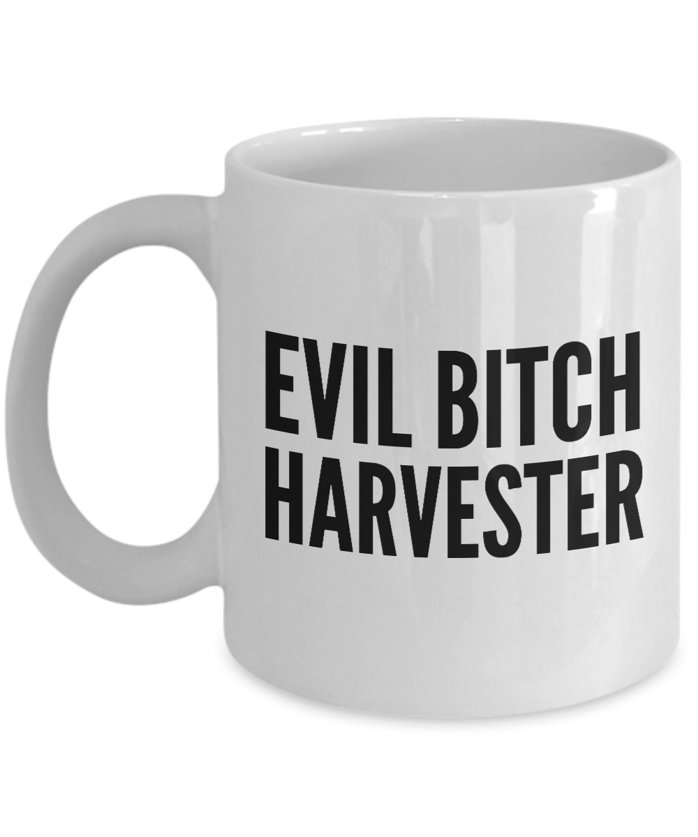 Evil Bitch Harvester, 11Oz Coffee Mug Unique Gift Idea for Him, Her, Mom, Dad - Perfect Birthday Gifts for Men or Women / Birthday / Christmas Present - Ribbon Canyon