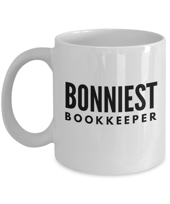 Bonniest Bookkeeper - Birthday Retirement or Thank you Gift Idea -   11oz Coffee Mug - Ribbon Canyon