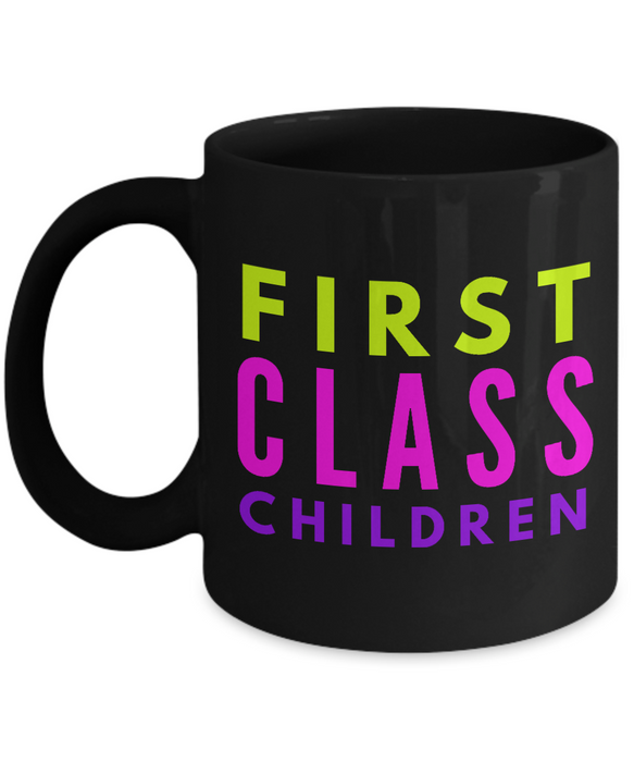 First Class Children - Family Gag Gifts For Mom or Dad Birthday Father or Mother Day -   11oz Coffee Mug - Ribbon Canyon