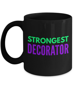 Strongest Decorator -  Coworker Friend Retirement Birthday or Graduate Gift -   11oz Coffee Mug - Ribbon Canyon