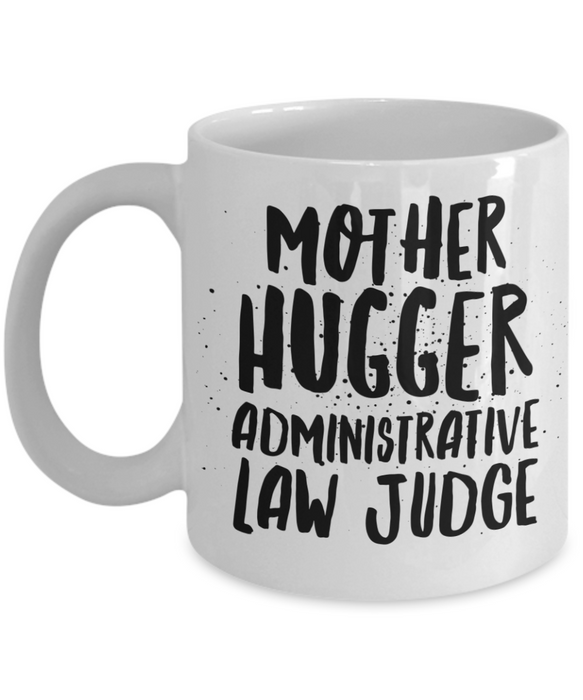 Mother Hugger Administrative Law Judge Gag Gift for Coworker Boss Retirement or Birthday - Ribbon Canyon