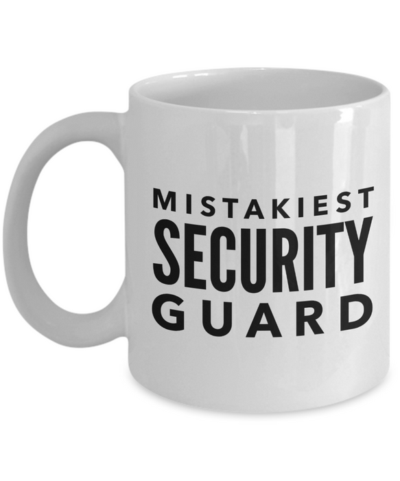 Mistakiest Security Guard, 11oz Coffee Mug  Dad Mom Inspired Gift - Ribbon Canyon
