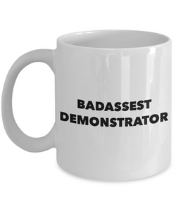 Badassest Demonstrator, 11oz Coffee Mug  Dad Mom Inspired Gift - Ribbon Canyon