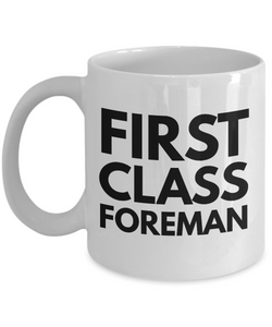 First Class Foreman - Birthday Retirement or Thank you Gift Idea -   11oz Coffee Mug - Ribbon Canyon