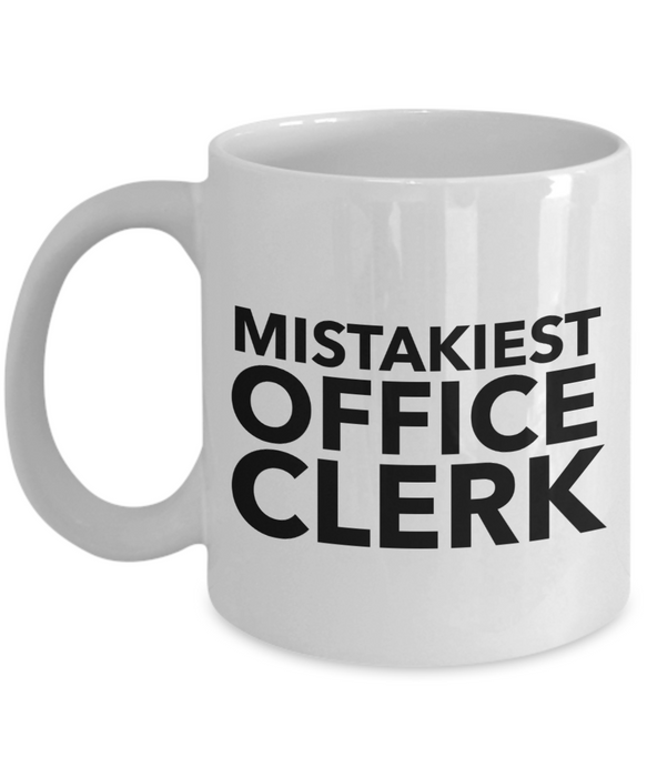 Mistakiest Office Clerk, 11oz Coffee Mug  Dad Mom Inspired Gift - Ribbon Canyon