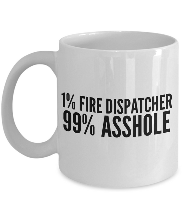 1% Fire Dispatcher 99% Asshole Gag Gift for Coworker Boss Retirement or Birthday - Ribbon Canyon