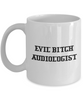 Funny Audiologist Quote 11Oz Coffee Mug , Evil Bitch Audiologist for Dad, Grandpa, Husband From Son, Daughter, Wife for Coffee & Tea Lovers - Ribbon Canyon