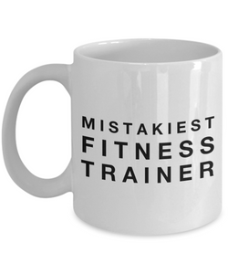 Mistakiest Fitness Trainer  11oz Coffee Mug Best Inspirational Gifts - Ribbon Canyon