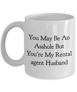 You May Be An Asshole But You'Re My Rental Agent Husband Gag Gift for Coworker Boss Retirement or Birthday - Ribbon Canyon