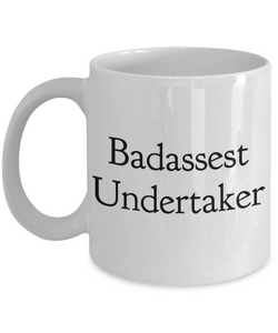 Badassest Undertaker, 11oz Coffee Mug  Dad Mom Inspired Gift - Ribbon Canyon