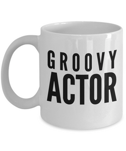 Groovy Actor - Birthday Retirement or Thank you Gift Idea -   11oz Coffee Mug - Ribbon Canyon