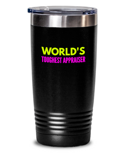 World's Toughest Appraiser Inspiration Quote 20oz. Stainless Tumblers - Ribbon Canyon