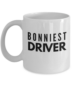 Bonniest Driver - Birthday Retirement or Thank you Gift Idea -   11oz Coffee Mug - Ribbon Canyon