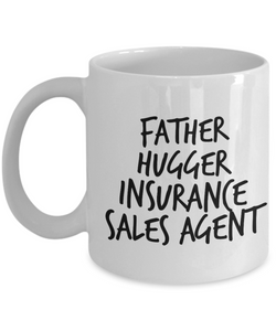 Father Hugger Insurance Sales Agent, 11oz Coffee Mug Gag Gift for Coworker Boss Retirement or Birthday - Ribbon Canyon