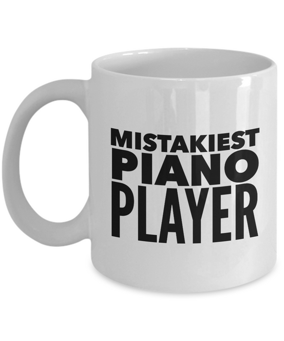 Mistakiest Piano Player, 11oz Coffee Mug  Dad Mom Inspired Gift - Ribbon Canyon