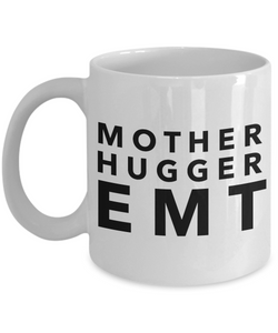 Mother Hugger Emt, 11oz Coffee Mug Gag Gift for Coworker Boss Retirement or Birthday - Ribbon Canyon