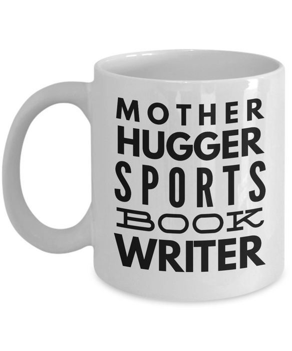 Mother Hugger Sports Book Writer, 11oz Coffee Mug Best Inspirational Gifts - Ribbon Canyon