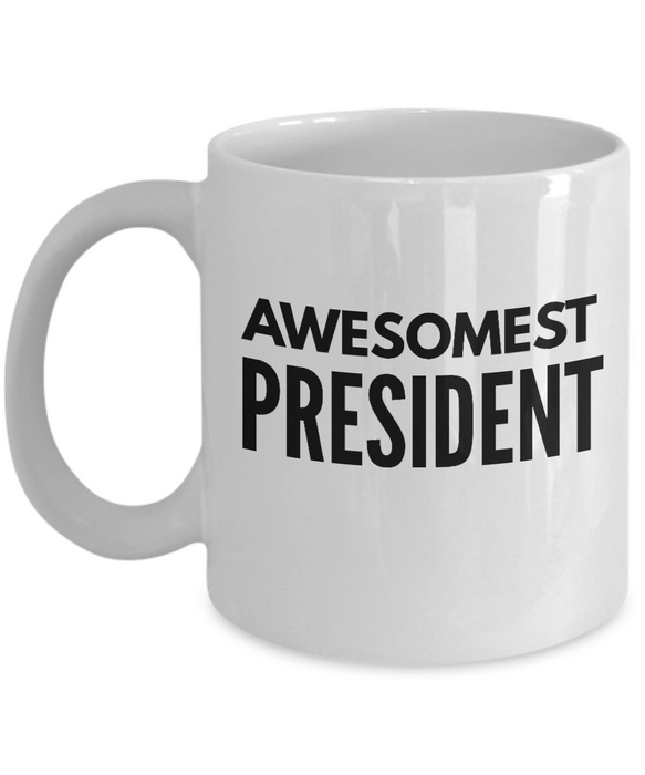 Awesomest President - Birthday Retirement or Thank you Gift Idea -   11oz Coffee Mug - Ribbon Canyon