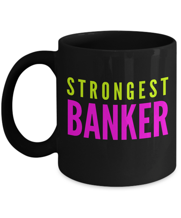 Strongest Banker -  Coworker Friend Retirement Birthday or Graduate Gift -   11oz Coffee Mug - Ribbon Canyon