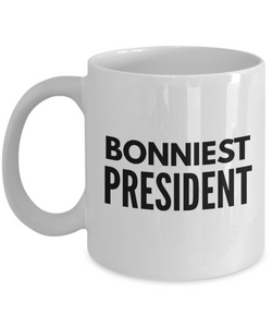 Bonniest President - Birthday Retirement or Thank you Gift Idea -   11oz Coffee Mug - Ribbon Canyon