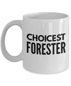 Choicest Forester - Birthday Retirement or Thank you Gift Idea -   11oz Coffee Mug - Ribbon Canyon