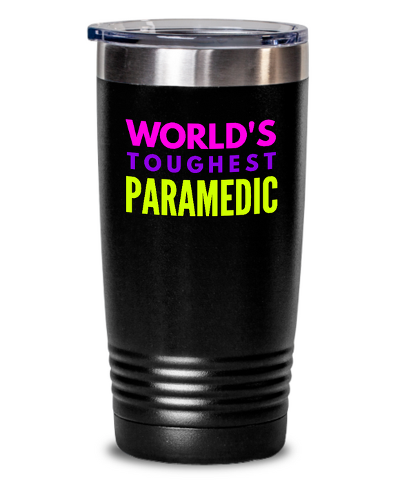 World's Toughest Paramedic Inspiration Quote 20oz. Stainless Tumblers - Ribbon Canyon