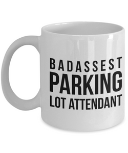 Badassest Parking Lot Attendant, 11oz Coffee Mug  Dad Mom Inspired Gift - Ribbon Canyon