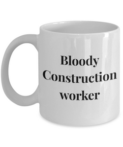 Bloody Construction Worker, 11oz Coffee Mug  Dad Mom Inspired Gift - Ribbon Canyon