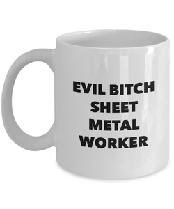 Evil Bitch Sheet Metal Worker, 11Oz Coffee Mug Unique Gift Idea Coffee Mug - Father's Day / Birthday / Christmas Present - Ribbon Canyon