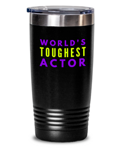 World's Toughest Actor Inspiration Quote 20oz. Stainless Tumblers - Ribbon Canyon