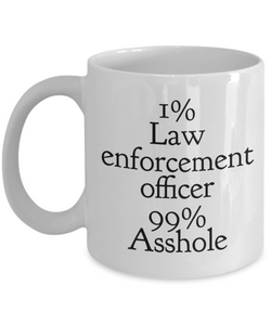 1% Law Enforcement Officer 99% Asshole Gag Gift for Coworker Boss Retirement or Birthday - Ribbon Canyon