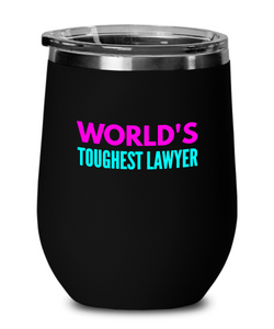 World's Toughest Lawyer Insulated 12oz Stemless Wine Glass - Ribbon Canyon