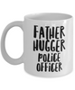 Father Hugger Police Officer, 11oz Coffee Mug Best Inspirational Gifts - Ribbon Canyon