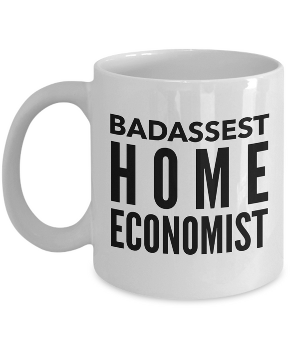 Badassest Home Economist, 11oz Coffee Mug Best Inspirational Gifts - Ribbon Canyon