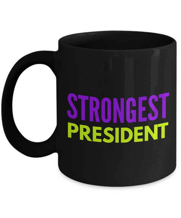 Strongest President -  Coworker Friend Retirement Birthday or Graduate Gift -   11oz Coffee Mug - Ribbon Canyon