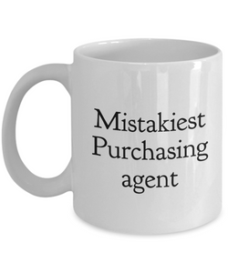 Mistakiest Purchasing Agent, 11oz Coffee Mug Best Inspirational Gifts - Ribbon Canyon