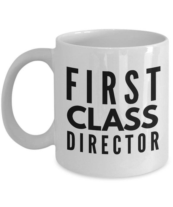 First Class Director - Birthday Retirement or Thank you Gift Idea -   11oz Coffee Mug - Ribbon Canyon