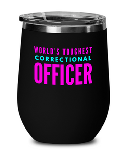 World's Toughest Correctional Officer Insulated 12oz Stemless Wine Glass - Ribbon Canyon