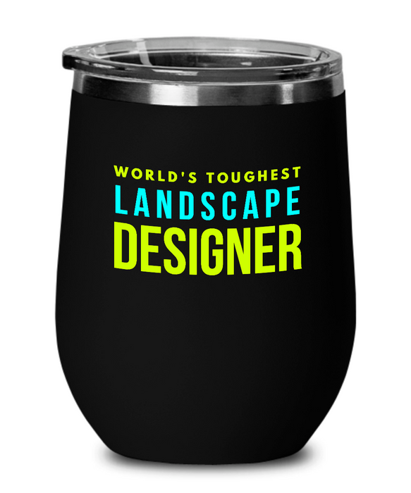 World's Toughest Landscape Designer Insulated 12oz Stemless Wine Glass - Ribbon Canyon