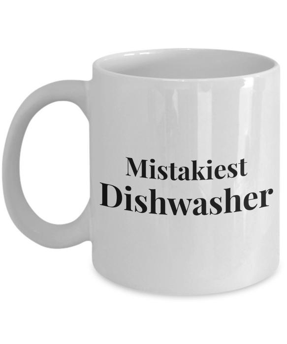 Mistakiest Dishwasher, 11oz Coffee Mug  Dad Mom Inspired Gift - Ribbon Canyon