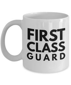 First Class Guard - Birthday Retirement or Thank you Gift Idea -   11oz Coffee Mug - Ribbon Canyon