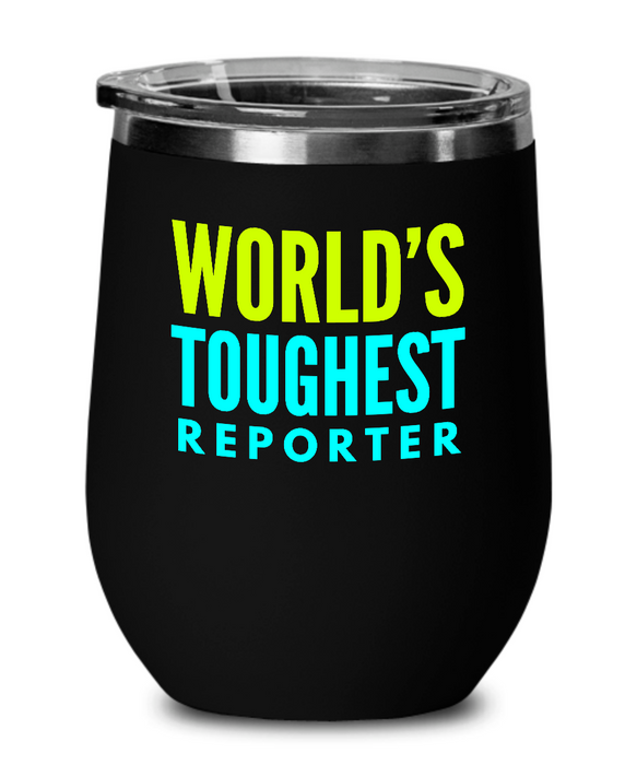 World's Toughest Reporter Insulated 12oz Stemless Wine Glass - Ribbon Canyon
