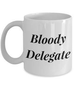 Bloody Delegate, 11oz Coffee Mug Gag Gift for Coworker Boss Retirement or Birthday - Ribbon Canyon