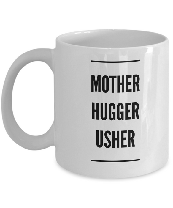 Mother Hugger Usher, 11oz Coffee Mug Best Inspirational Gifts - Ribbon Canyon