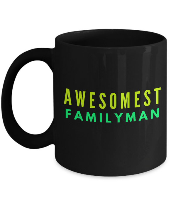 Awesomest Familyman - Family Gag Gifts For Mom or Dad Birthday Father or Mother Day -   11oz Coffee Mug - Ribbon Canyon